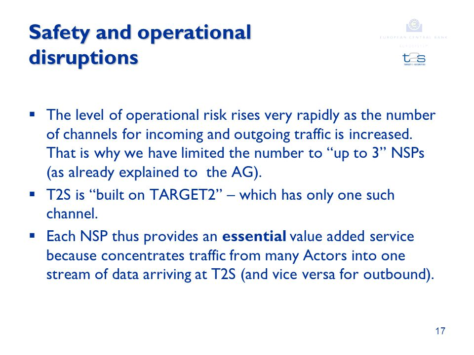 Safety and operational disruptions  The level of operational risk rises very rapidly as the number of channels for incoming and outgoing traffic is increased.