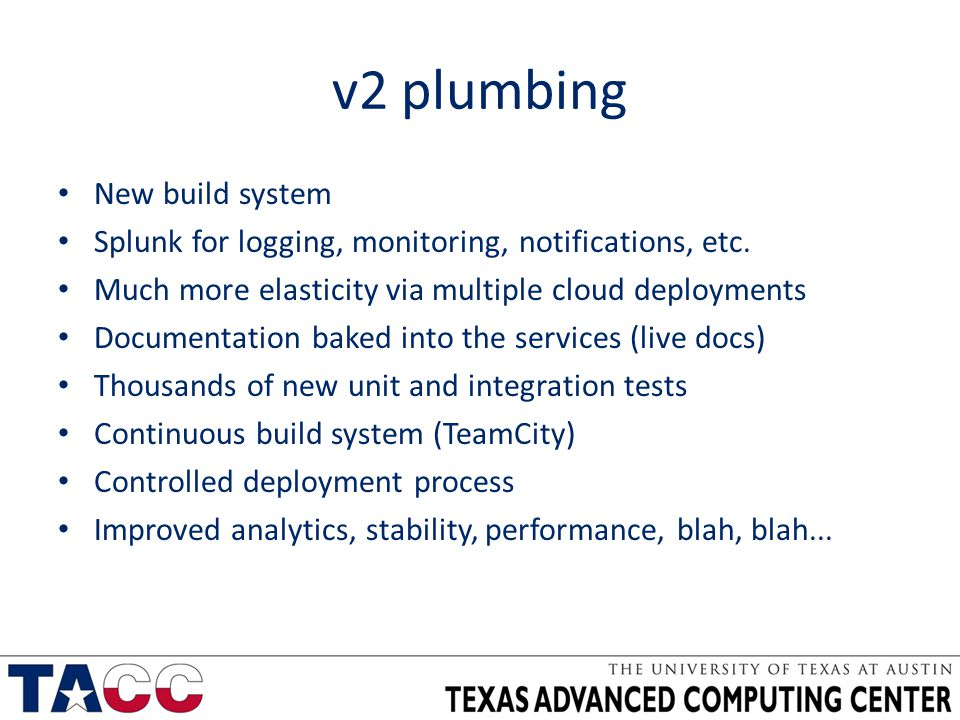 v2 plumbing New build system Splunk for logging, monitoring, notifications, etc.