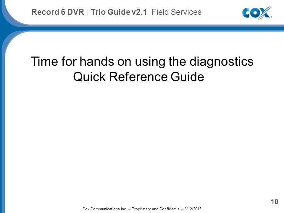 Cox Advanced TV Plus Trio 2.1 Product Update 10 Record 6 DVR | Trio Guide v2.1 Field Services Cox Communications Inc.
