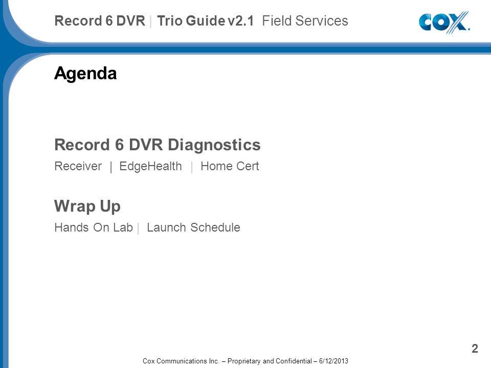 Cox Advanced TV Plus Trio 2.1 Product Update 3 Record 6 DVR | Trio Guide v2.1 Field Services Home Cert Diagnostics Tuner Info | 2Tuner Receivers vs.