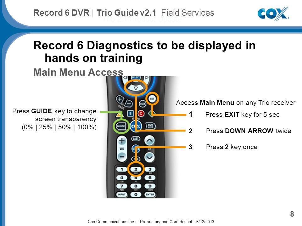 Cox Advanced TV Plus Trio 2.1 Product Update 9 Record 6 DVR | Trio Guide v2.1 Field Services Record 6 Diagnostics to be displayed in hands on training.