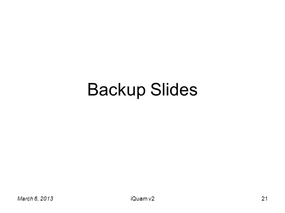 Backup Slides March 6, 2013iQuam v221