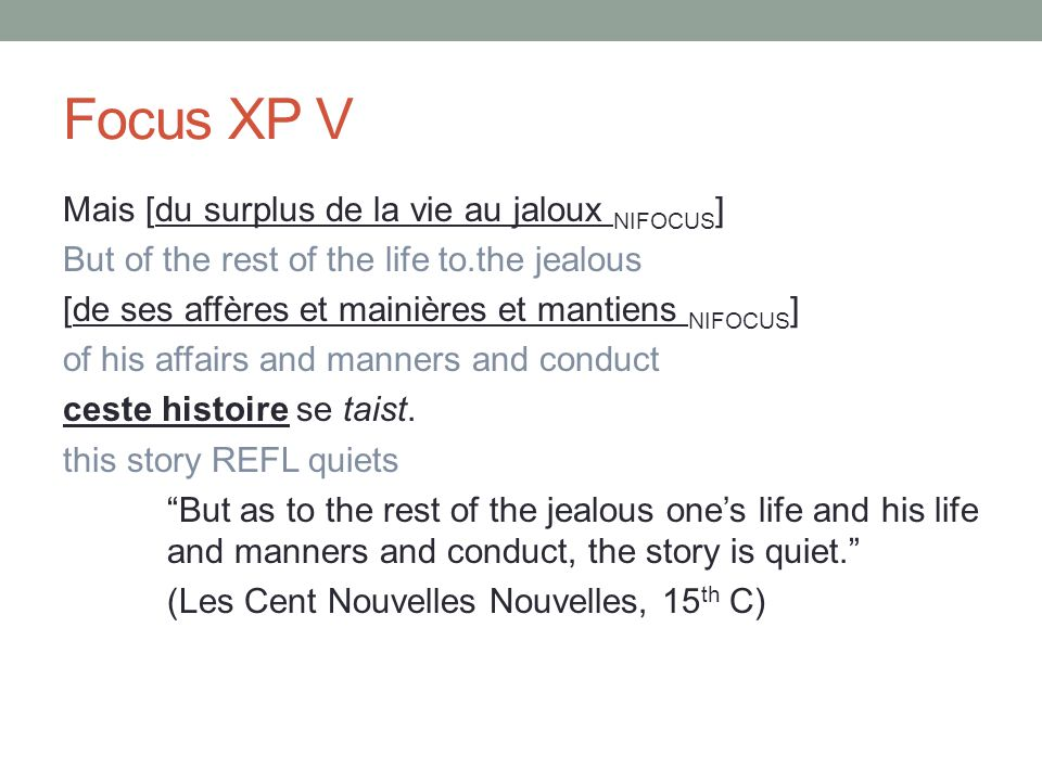 Focus XP V Mais [du surplus de la vie au jaloux NIFOCUS ] But of the rest of the life to.the jealous [de ses affères et mainières et mantiens NIFOCUS ] of his affairs and manners and conduct ceste histoire se taist.