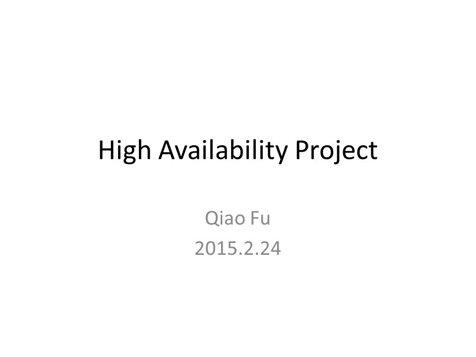 High Availability Project Qiao Fu 2015.2.24