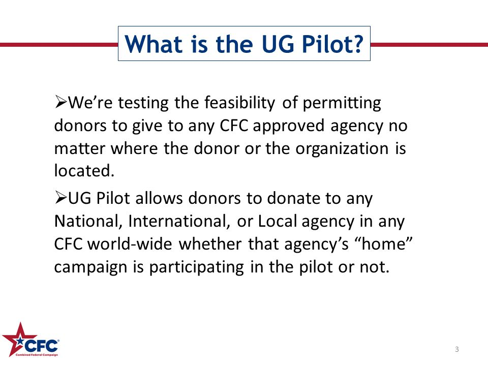  We're testing the feasibility of permitting donors to give to any CFC approved agency no matter where the donor or the organization is located.