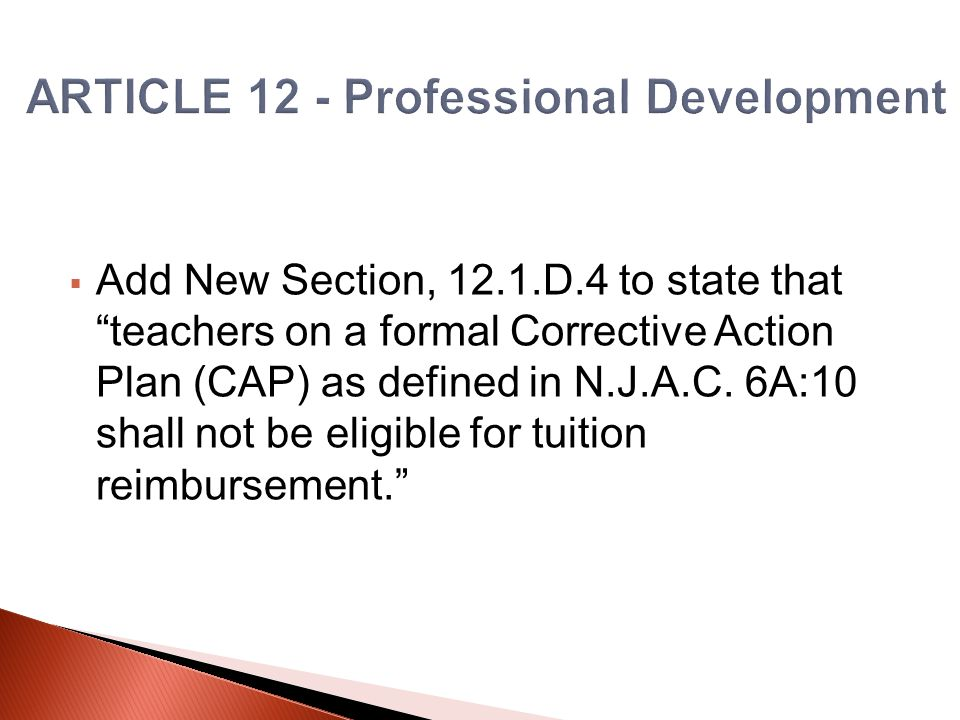  Add New Section, 12.1.D.4 to state that teachers on a formal Corrective Action Plan (CAP) as defined in N.J.A.C.