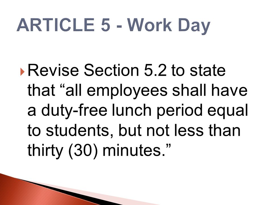  Revise Section 5.2 to state that all employees shall have a duty-free lunch period equal to students, but not less than thirty (30) minutes.