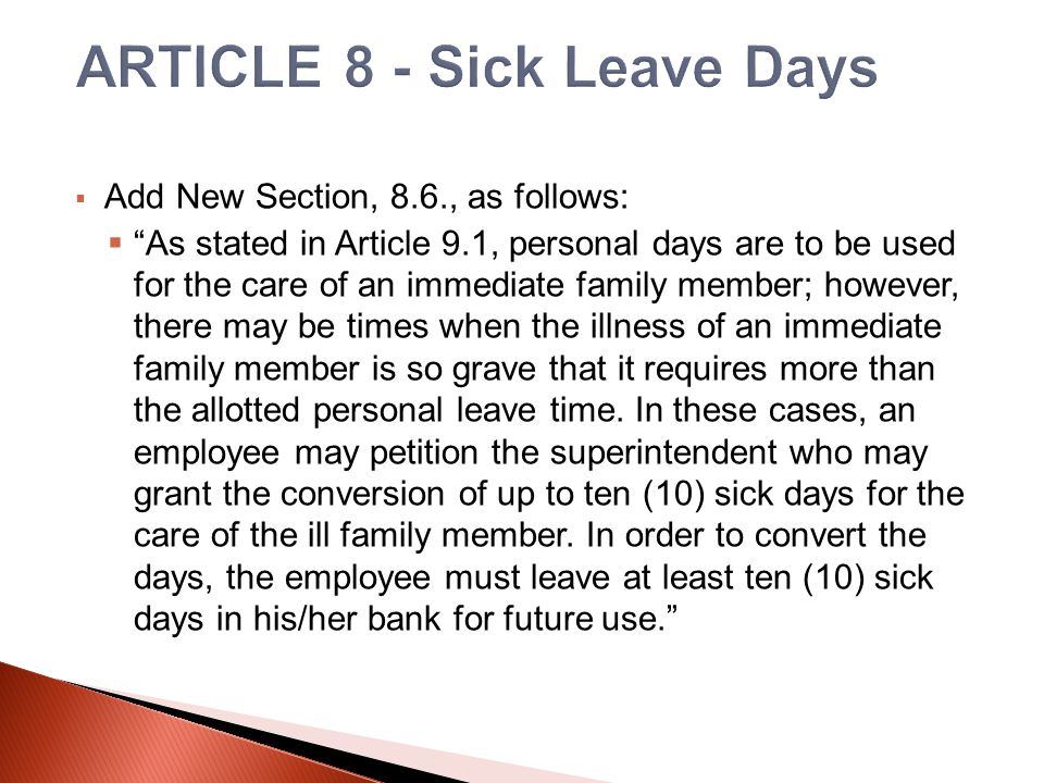 Add New Section, 8.7, to provide that:  The full amount of sick leave shall be available to employees on September 1 of each year (prorated for employees who begin after September 1).