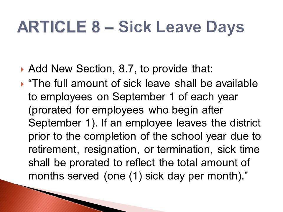 """ Add New Section, 8.7, to provide that:  """"The full amount of sick leave shall be available to employees on September 1 of each year (prorated for em"""