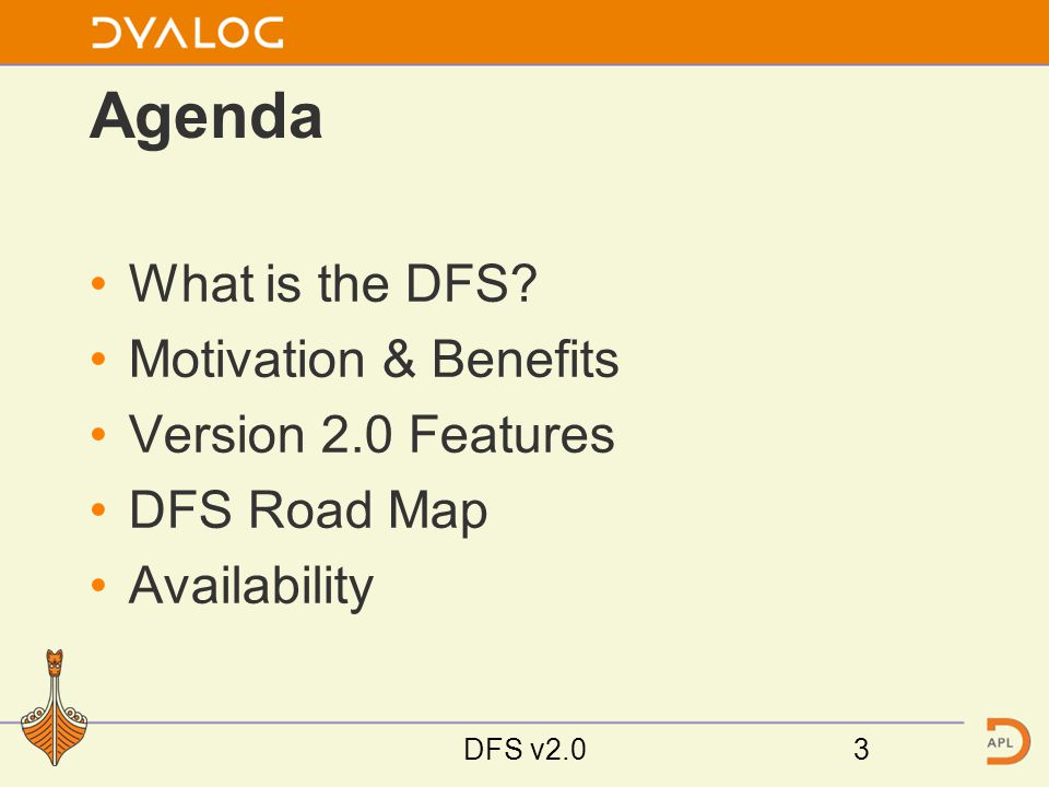 Agenda What is the DFS.
