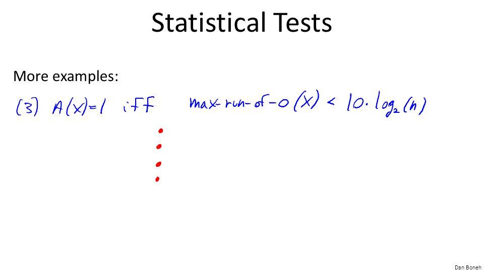 Dan Boneh Statistical Tests More examples: