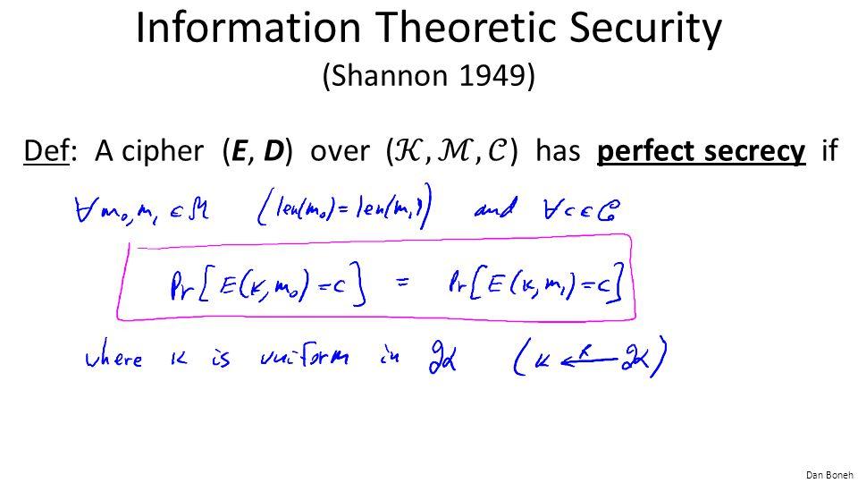 Dan Boneh Information Theoretic Security (Shannon 1949)