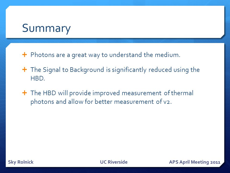 Summary  Photons are a great way to understand the medium.  The Signal to Background is significantly reduced using the HBD.  The HBD will provide