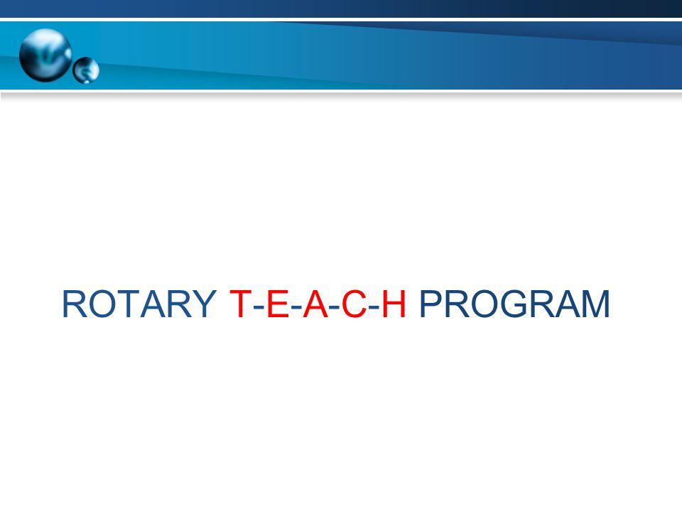 ROTARY T-E-A-C-H PROGRAM