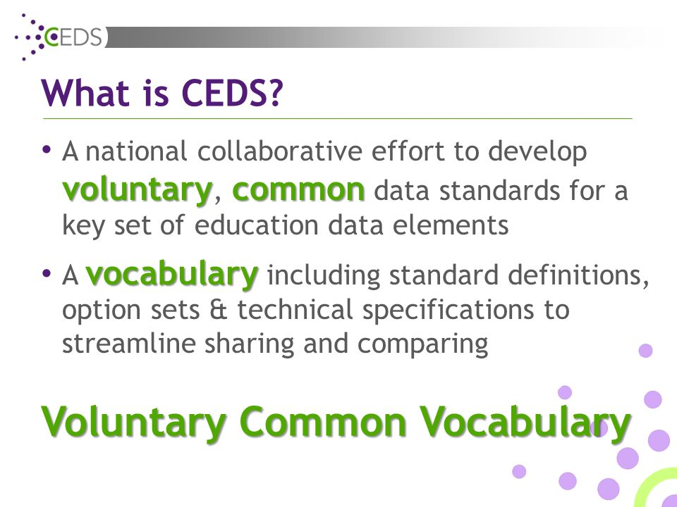 voluntarycommon A national collaborative effort to develop voluntary, common data standards for a key set of education data elements Voluntary Common