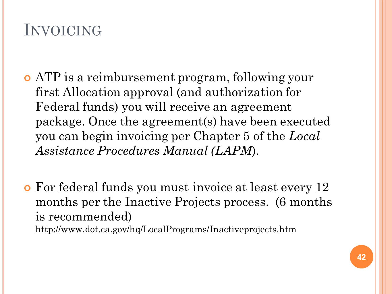 I NVOICING 42 ATP is a reimbursement program, following your first Allocation approval (and authorization for Federal funds) you will receive an agreement package.