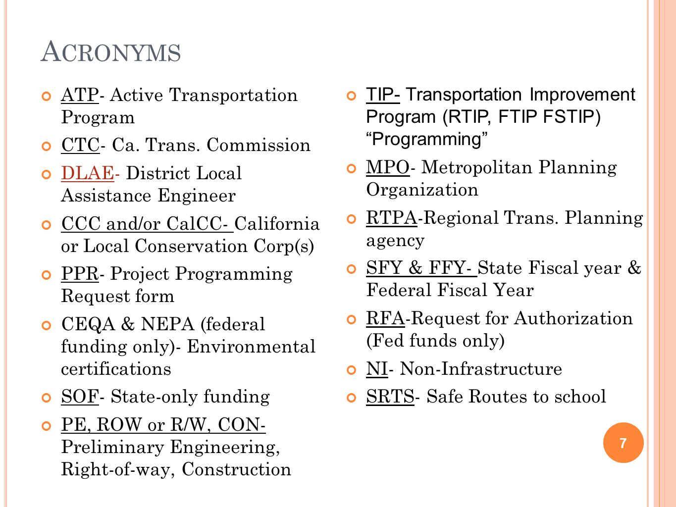 A CRONYMS ATP- Active Transportation Program CTC- Ca.