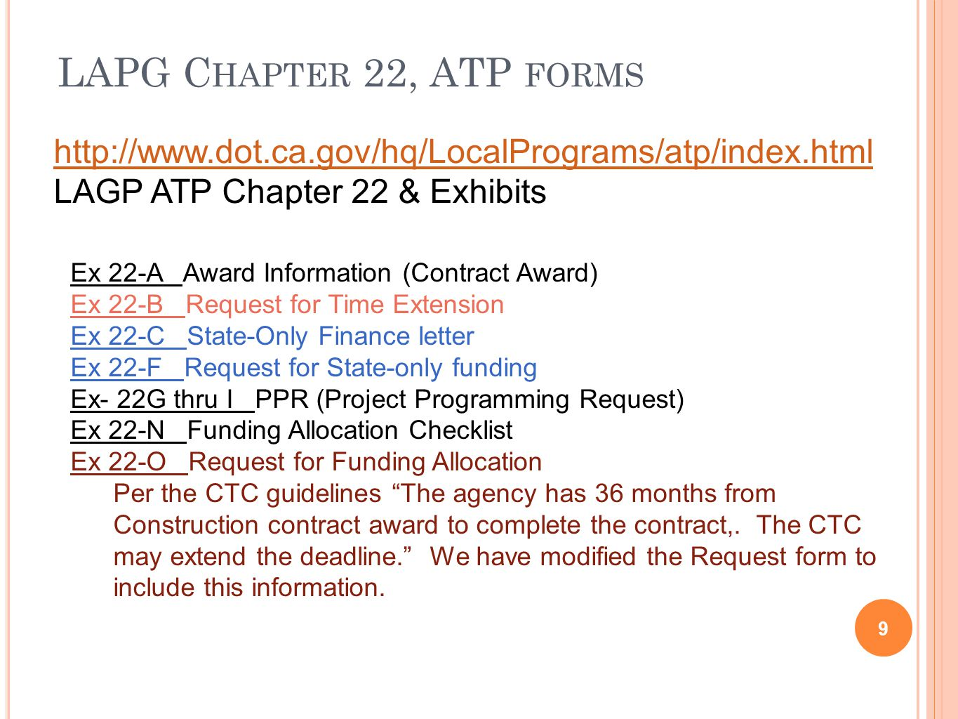 ATP A LLOCATIONS - CONTINUED 30 Remember to include any documentation of agreements with the appropriate allocation request: Partnering Agreement CCC and/or CalCC agreement Operations & Maintenance Agreement When programmed funds can not be allocated in the Programmed State Fiscal Year (SFY), then a time extension request must be submitted to the DLAE, for review by the CTC.