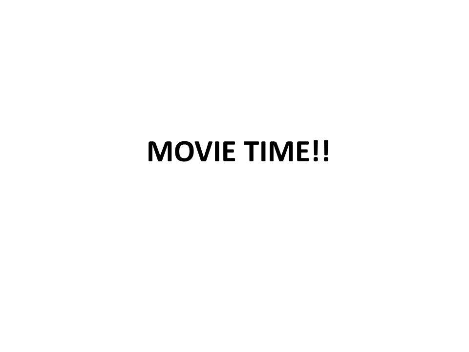 MOVIE TIME!!