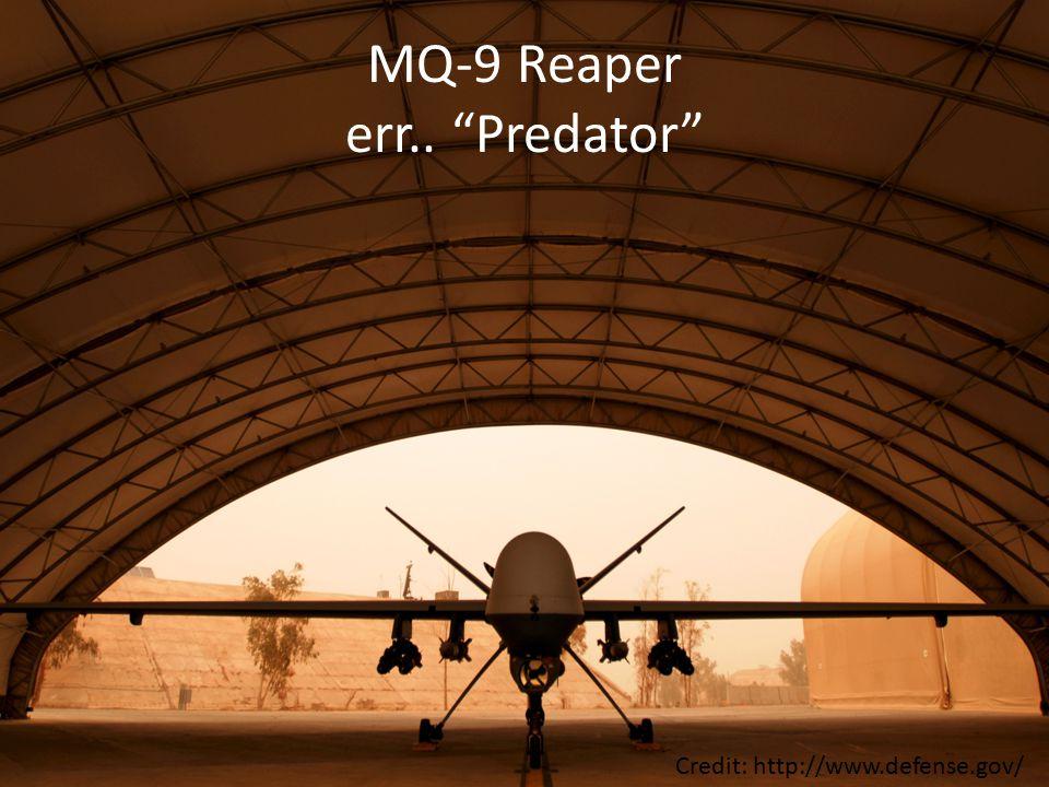"MQ-9 Reaper err.. ""Predator"" Credit: http://www.defense.gov/"