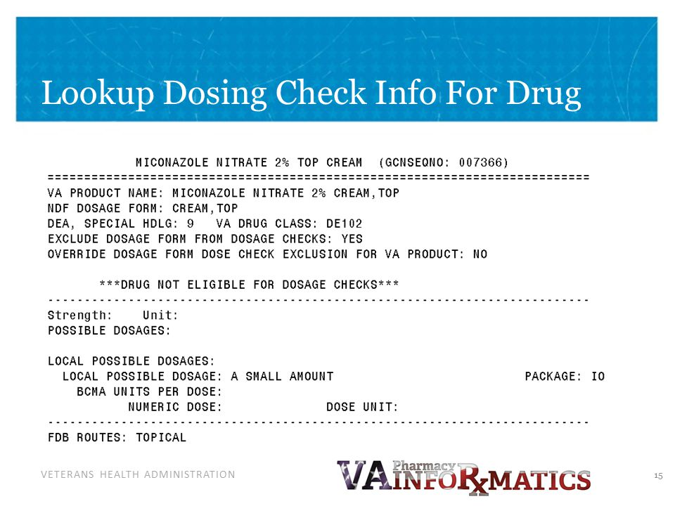 VETERANS HEALTH ADMINISTRATION Lookup Dosing Check Info For Drug 15