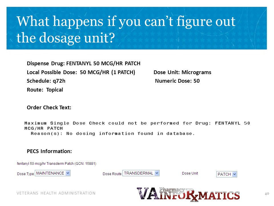 VETERANS HEALTH ADMINISTRATION What happens if you can't figure out the dosage unit.