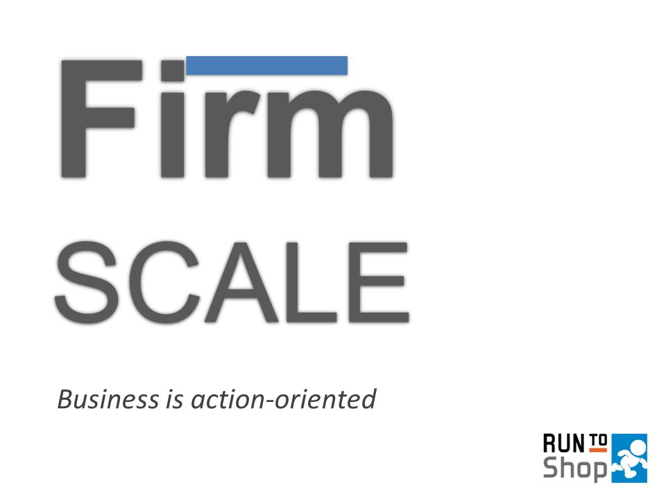 FirmSCALEFirmSCALE Business is action-oriented