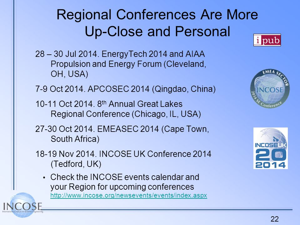 22 Regional Conferences Are More Up-Close and Personal 28 – 30 Jul 2014.