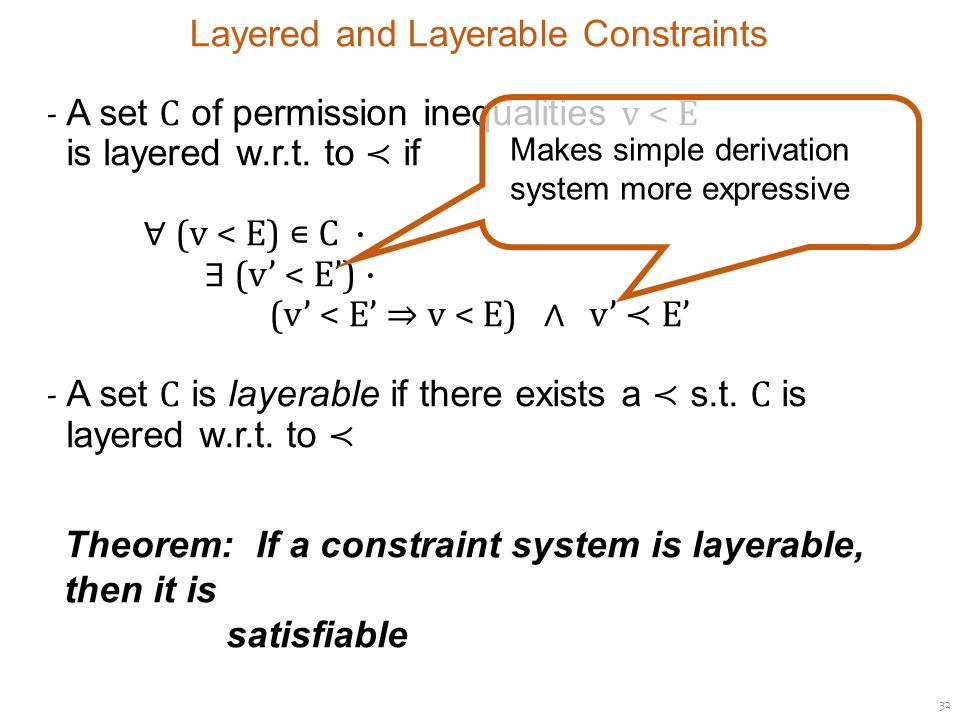 32 Layered and Layerable Constraints ‐ A set C of permission inequalities v < E is layered w.r.t.