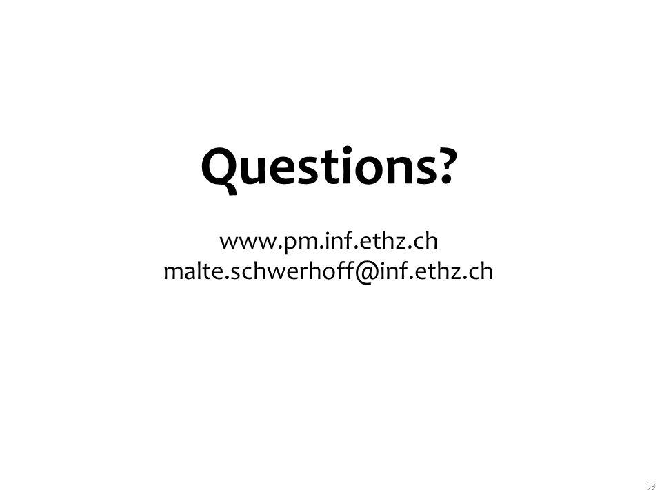 39 Questions? www.pm.inf.ethz.ch malte.schwerhoff@inf.ethz.ch