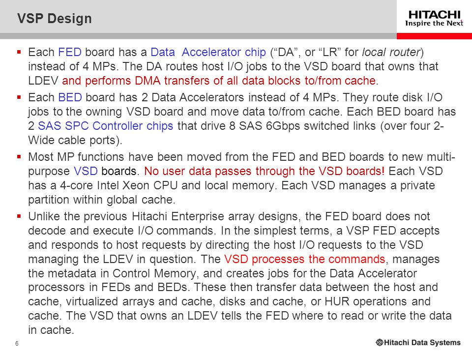 7 VSP LDEV Management  In VSP, VSDs manage unique sets of LDEVs, and their data is contained within that VSD's cache partition.
