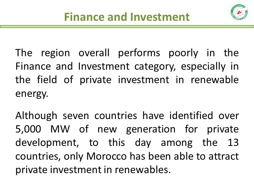 Finance and Investment The region overall performs poorly in the Finance and Investment category, especially in the field of private investment in ren