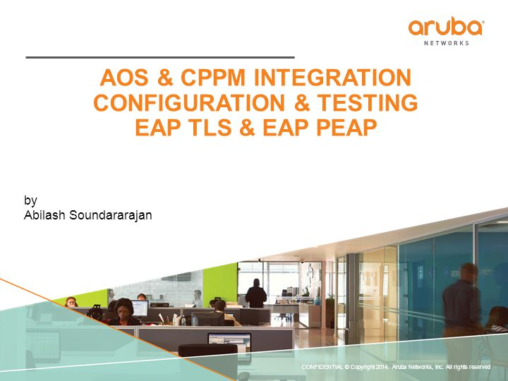 EAP-TLS CONFIDENTIAL © Copyright 2014. Aruba Networks, Inc. All rights reserved