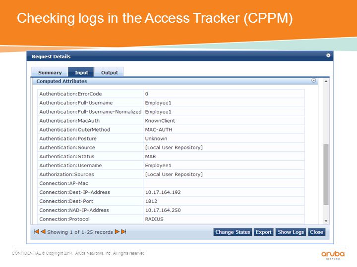 Checking logs in the Access Tracker (CPPM) CONFIDENTIAL © Copyright 2014.