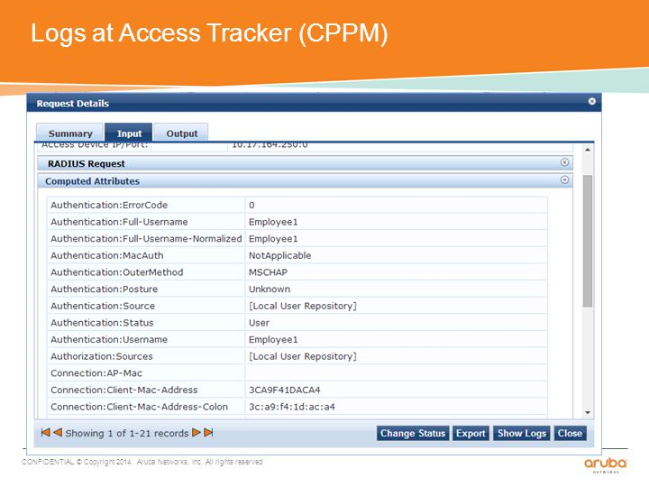 Logs at Access Tracker (CPPM) CONFIDENTIAL © Copyright 2014.