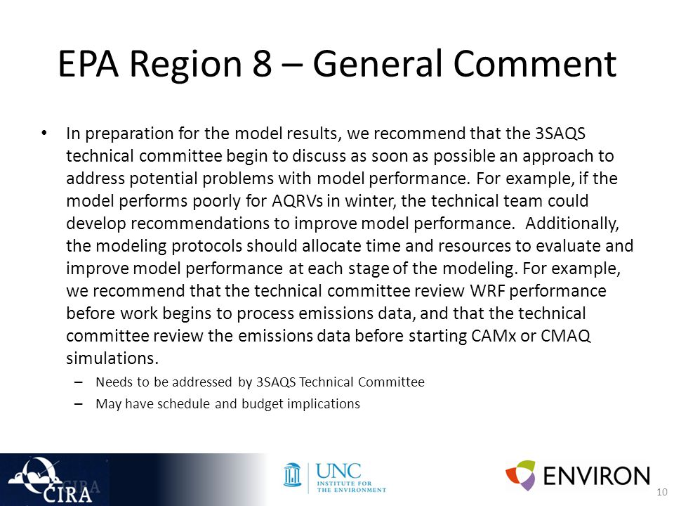 10 EPA Region 8 – General Comment In preparation for the model results, we recommend that the 3SAQS technical committee begin to discuss as soon as possible an approach to address potential problems with model performance.