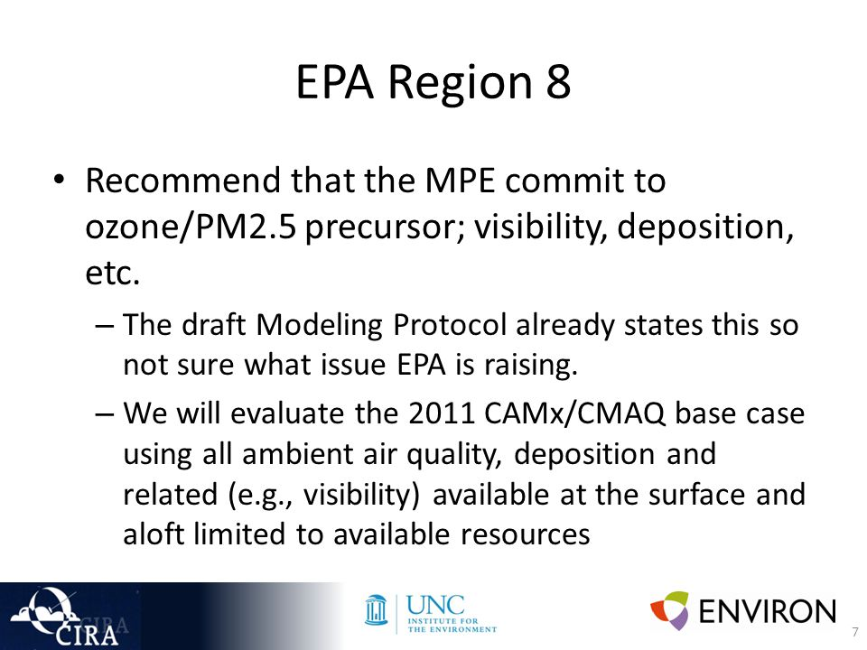 7 EPA Region 8 Recommend that the MPE commit to ozone/PM2.5 precursor; visibility, deposition, etc.