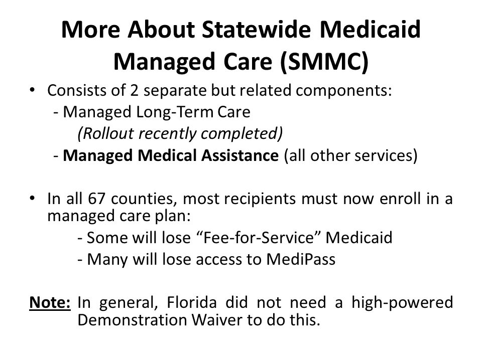 Important Links Official Statewide Medicaid Managed Care Site: http://ahca.myflorida.com/medicaid/statewide_mc/ Official State Complaint Form: http://ahca.myflorida.com/medicaid/statewide_mc/mmah ome.shtml Choice Counseling Services: http://www.flmedicaidmanagedcare.com/ Florida CHAIN (Submit Stories or Ask Questions): http://floridachain.org/contact-florida-chain/