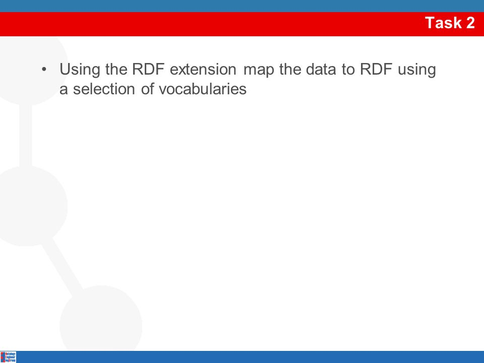 Task 2 Using the RDF extension map the data to RDF using a selection of vocabularies