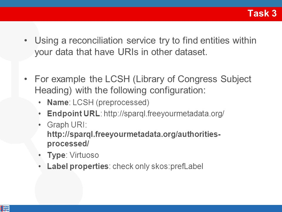 Task 3 Using a reconciliation service try to find entities within your data that have URIs in other dataset.