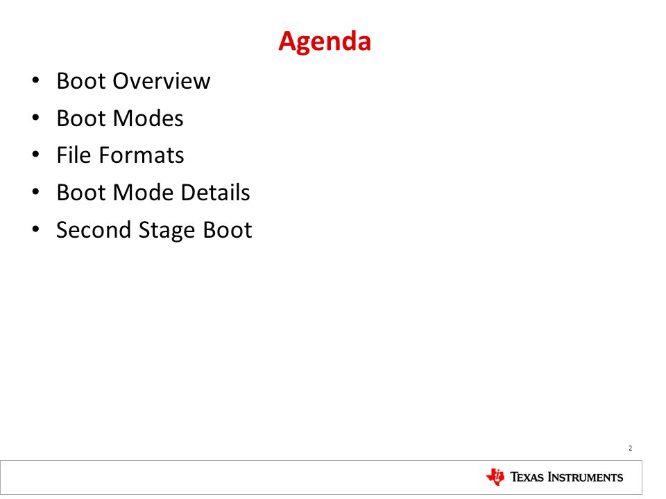 Agenda Boot Overview Boot Modes File Formats Boot Mode Details Second Stage Boot 2