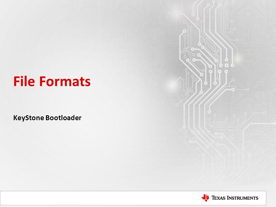 File Formats KeyStone Bootloader