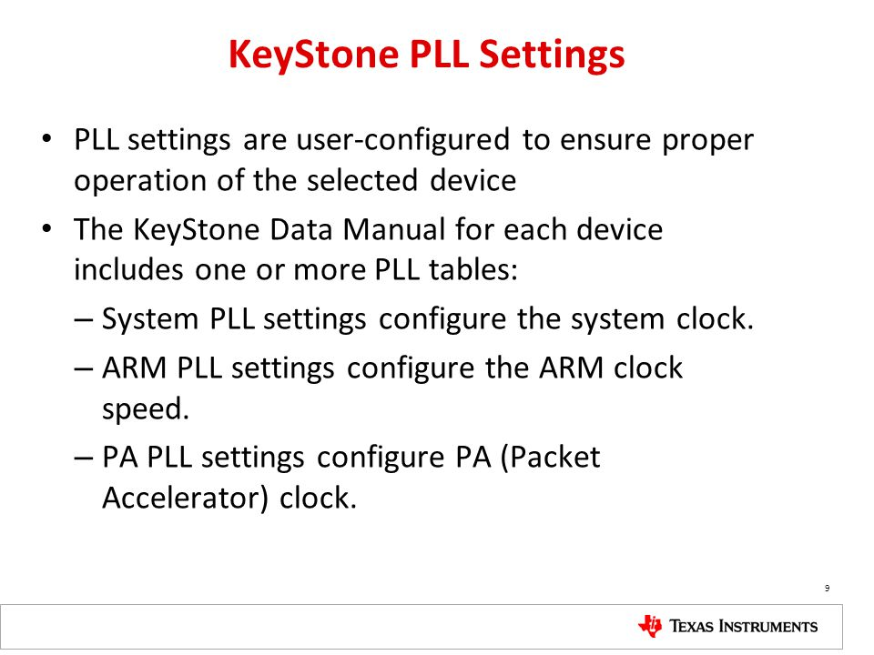 KeyStone PLL Settings PLL settings are user-configured to ensure proper operation of the selected device The KeyStone Data Manual for each device incl