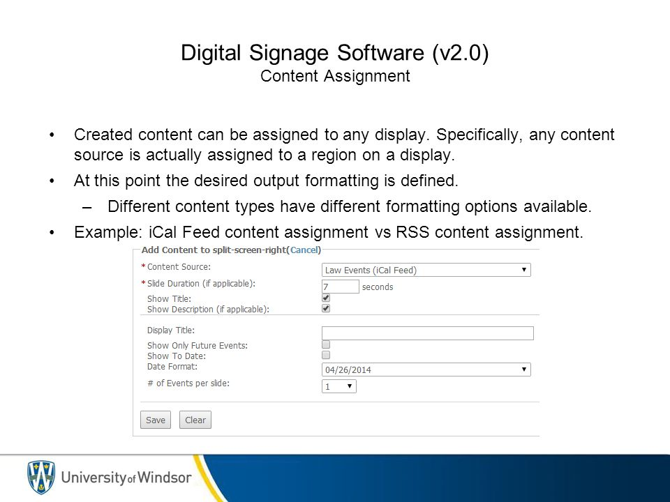 Digital Signage Software (v2.0) Content Assignment - Differences defined by type Notable exceptions are JSON feeds and content being pushed from Drupal, which allows for users to define these parameters when creating the slides (on a per-slide basis).