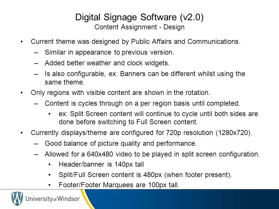 Digital Signage Software (v2.0) Content Assignment - Design Current theme was designed by Public Affairs and Communications.