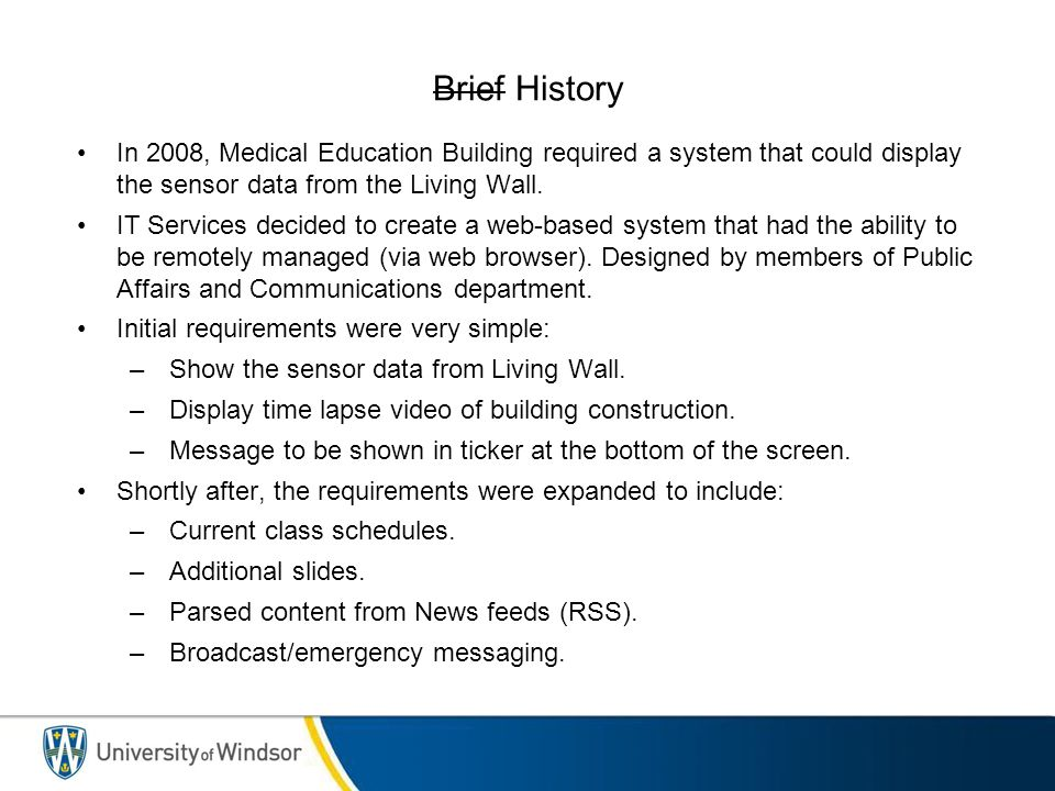 Brief History In 2008, Medical Education Building required a system that could display the sensor data from the Living Wall.