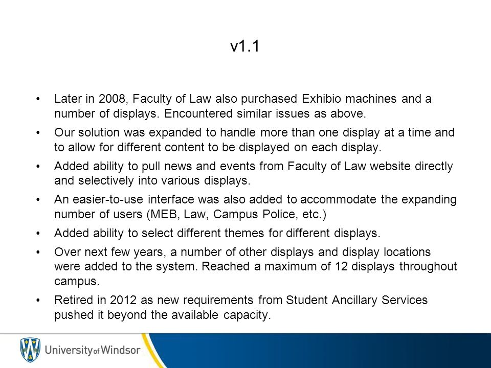 v1.1 Later in 2008, Faculty of Law also purchased Exhibio machines and a number of displays.