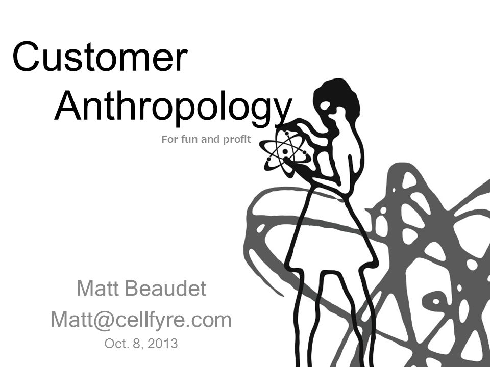 What is customer Anthropology.