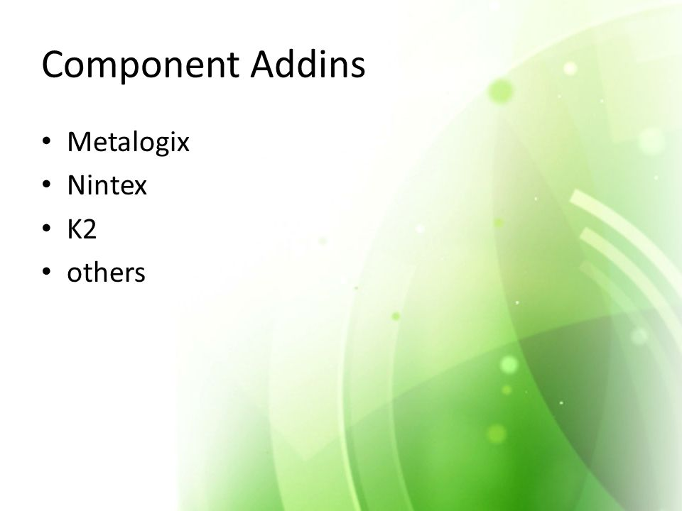 Component Addins Metalogix Nintex K2 others
