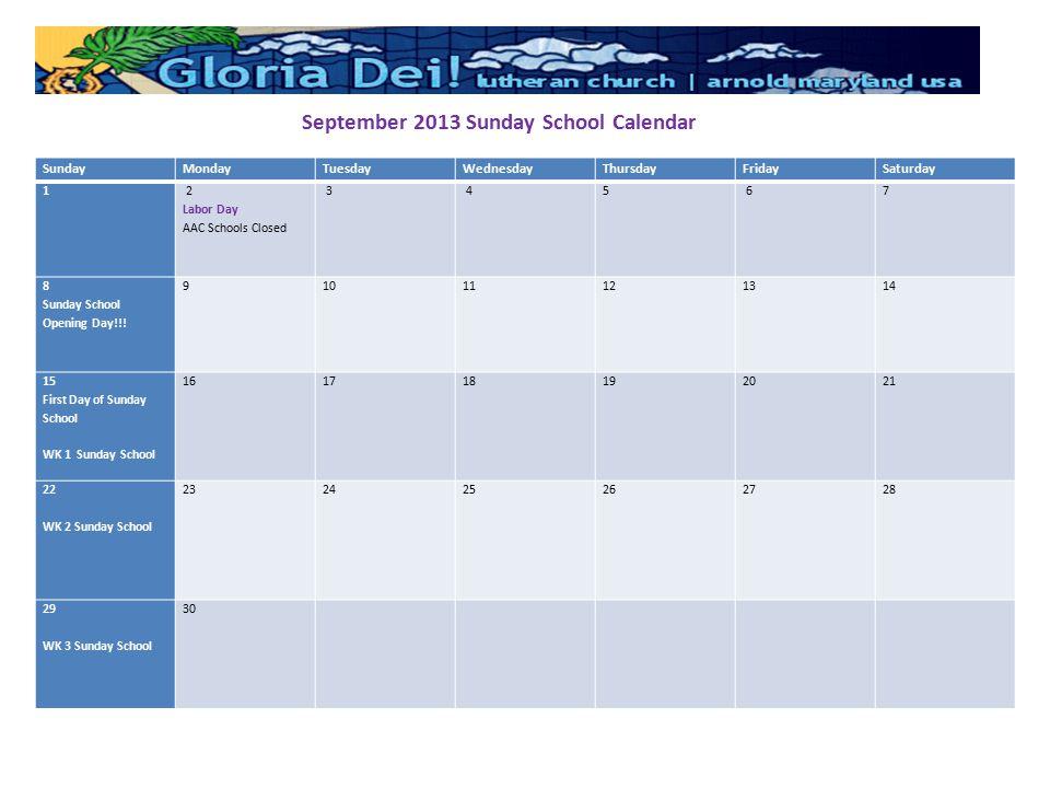 SundayMondayTuesdayWednesdayThursdayFridaySaturday 1 2 Labor Day AAC Schools Closed 3 45 6 7 8 Sunday School Opening Day!!.